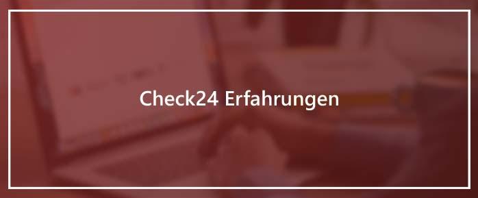 Check24 Erfahrungen