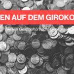 Wie viel Geld sollte man auf dem Girokonto haben?